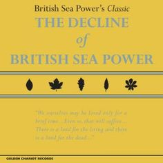 'The Decline of British Sea Power' will be re-issued on multiple formats including a deluxe collectable 2CD+DVD casebound book and featuring a re-mastered version of the original studio album along with B-Sides from the band.  The Decline Of British Sea Power (2CD): British Sea Power - propermusic.com