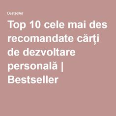 Top 10 cele mai des recomandate cărți de dezvoltare personală | Bestseller Carti Online, Cultura General, Physiology, Best Sellers, Books To Read, Love You, Mai, Reading, Exterior
