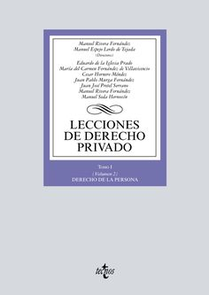 Lecciones de derecho privado. Tomo 1/ Manuel Rivera Fernández, Manuel Espejo Lerdo de Tejada (directores); autores, Guillermo Cerdeira Bravo de Mansilla, Eduardo de la Iglesia Prados...[et al.]