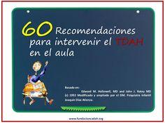 60 recomendaciones para intervenir el TDAH en el aula by Fundación CADAH TDAH via slideshare