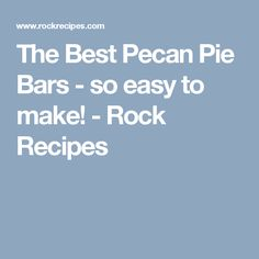 The Best Pecan Pie Bars - so easy to make! - Rock Recipes