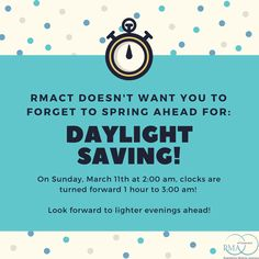 #RMACT doesn't want you forget about daylight saving! On Sunday, March 11th, at 2:00am, the clocks are turned one hour forward to 3:00am. Even though we lose an hour of our day, we can all look forward to lighter evenings ahead! Countdown to spring: 10 days! 😁🌻🌼🌸