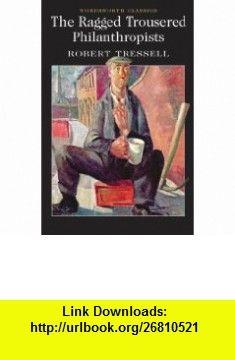 Ragged Trousered Philanthropists (9781840226829) Robert Tressell , ISBN-10: 184022682X  , ISBN-13: 978-1840226829 ,  , tutorials , pdf , ebook , torrent , downloads , rapidshare , filesonic , hotfile , megaupload , fileserve