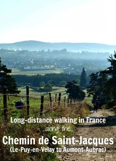 What to expect on a long-distance walk - from Le-Puy-en-Velay to Aumont-Aubrac on the Chemin de Saint-Jacques in France.