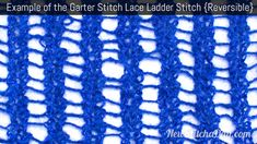 Example of the Garter Stitch Lace Ladder Stitch. (Reversible)
