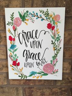 A personal favorite from my Etsy shop https://www.etsy.com/listing/247451637/hand-painted-canvas-grace-upon-grace