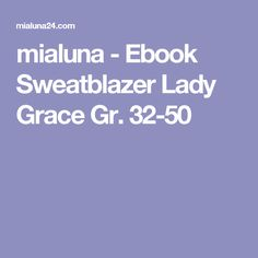mialuna - Ebook Sweatblazer Lady Grace Gr. 32-50