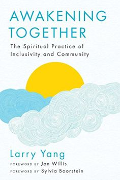 Awakening Together: The Spiritual Practice of Inclusivity... https://www.amazon.com/dp/1614293511/ref=cm_sw_r_pi_dp_x_mXbnzbNCWV96A