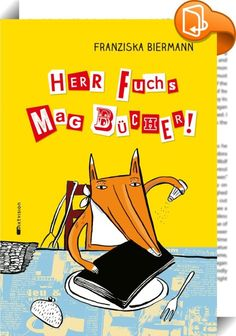 Herr Fuchs mag Bücher    ::  Herr Fuchs verschlingt Bücher - nicht metaphorisch, sondern ganz wortwörtlich. Wenn er Hunger hat greift er sich einen dicken Wälzer, würzt ihn mit Salz und Pfeffer und frisst ihn! Aber so ein Bücherhunger ist teuer, in der Bibliothek hat Herr Fuchs schon Hausverbot und so sieht er keine andere Möglichkeit als sich seine lebensnotwendigen Bücher zu stehlen. Doch das hat natürlich Konsequenzen ...  Endlich ist der bücherliebende Herr Fuchs wieder da! Die wit...