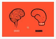 Brain vs Brawn | Must be printed