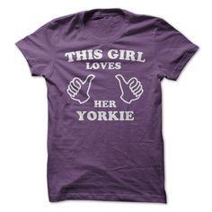 This Girl Loves Her Yorkie...Click here to see --->>> www.sunfrogshirts.com/Pets/This-Girl-Loves-Her-Yorkie-Ladies-Purple.html?3618&PinFDPs