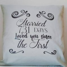 Check out this item in my Etsy shop https://www.etsy.com/uk/listing/467599675/second-anniversary-gift-quote-on-cushion