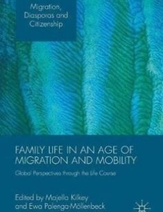 Family Life in an Age of Migration and Mobility free download by Majella Kilkey Ewa Palenga-Möllenbeck (eds.) ISBN: 9781137520975 with BooksBob. Fast and free eBooks download.  The post Family Life in an Age of Migration and Mobility Free Download appeared first on Booksbob.com.