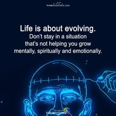 Life is About Evolving - https://themindsjournal.com/life-is-about-evolving/
