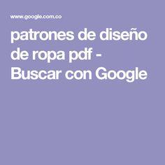 patrones de diseño de ropa pdf - Buscar con Google