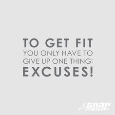 No more excuses, it's up to you! What excuse are you going to give up to reach your goals?