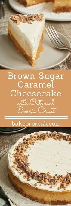 This Brown Sugar Caramel Cheesecake has SO many delicious layers - oatmeal cookie crust, caramel, cheesecake, and whipped cream. A big-time crowd-pleaser! - Bake or Break