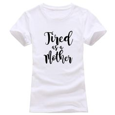 Tired as a mother T-shirt Black And White Words, Tired As A Mother, Love You, Round Collar, Mens Tops, Crew Neck, Layering, Conversation, Larger