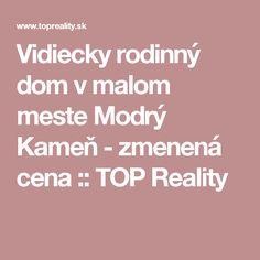 Vidiecky rodinný dom v malom meste Modrý Kameň - zmenená cena :: TOP Reality