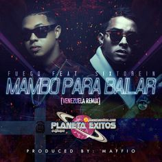 Fuego Ft. Sixto Rein - Mambo Para Bailar (Venezuela Remix)