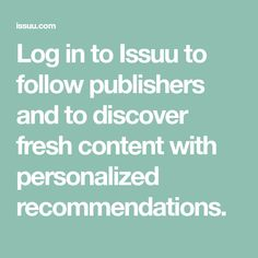 Log in to Issuu to follow publishers and to discover fresh content with personalized recommendations.