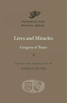 Lives and Miracles: Gregory of Tours