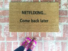 "NEW! ""Netflixing...Come back later"" doormat, door mat, home and living, rugs, outdoor mats, 18x30 coir"