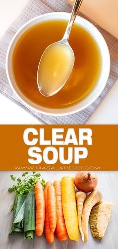 Clear Soup Recipe - How to make basic clear vegetable broth soup from scratch with whole garden-fresh ingredients. With seasoning tips and ingredient use. One pot, healthy soup. www.MasalaHerb.com Vegetable Broth Soup, Clear Vegetable Soup, Recipes With Vegetable Broth, Veggie Meals, Easy Soup Recipes, Quick Dinner Recipes, Easy Healthy Recipes, Vegetarian Recipes, Paleo Food