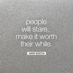 """People will stare  make it worth their while ."" -Harry Winston #Quote www.dinkibelle.co.uk  #Nails #Beauty #Fashion"