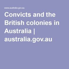 Convicts and the British colonies in Australia  - a very good OVERVIEW