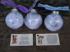 DIY Angel Feather Oranment {In memory of loved ones in Heaven} ~ Place a few feathers into a glass ornament ball. Tie a small ribbon onto the top of the ornament and add Angel Feather saying.... It reads: A feather from an Angel, Is one we rarely see. But this one is quite different, And as special as can be. The feather is a reminder Of a special persons love.... Who is now your Guardian Angel, Watching & protecting from above...