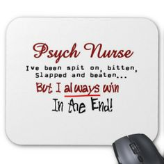 nursing quotes pictures | Psych Nurse Hilarious sayings Gifts Mouse Pads from Zazzle.com