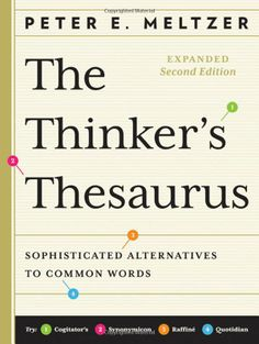 The Thinker's Thesaurus: Sophisticated Alternatives to Common Words (Expanded Second Edition): Peter E. Meltzer: 9780393337945: Amazon.com: Books
