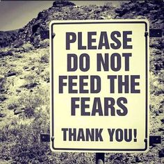 Não alimente os medos!