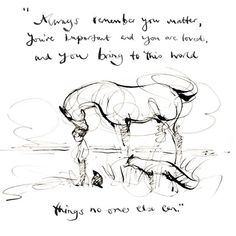 A drawing from the book. I'm tired and often when I am, I need to remember these words. Son Quotes, Horse Quotes, Great Quotes, Inspirational Quotes, Motivational, Charlie Mackesy, The Mole, Most Beautiful Words, Horse Drawings