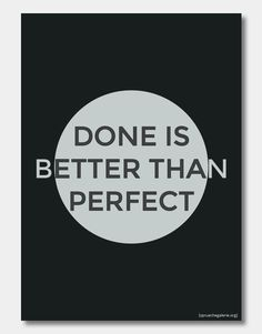 """Poster mit dem Spruch """"Done is better than perfect"""""""