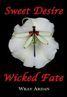 Literary Classics Book Awards and Reviews: Sweet Desire Wicked Fate, by Wray Ardan, Earns the...