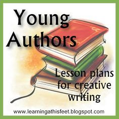Learning at His Feet: Young Authors Lesson 2 - Character Development