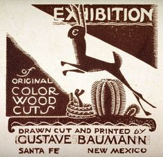 Gustave Baumann (American, 1881-1971). Exhibition of Original Color Woodcuts drawn and cut by Gustave Baumann, Santa Fe, New Mexico. Woodcut poster.