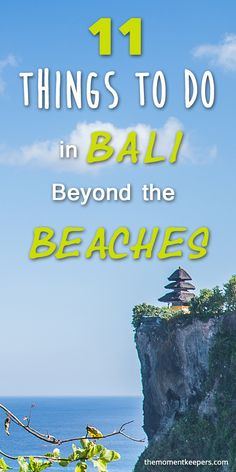 11 Things to Do in Bali Beyond the Beaches