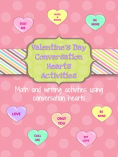 Conversation Hearts Activites Math, Writing Valentines Day Activities Fractions Graphing from Wife Teacher Mommy on TeachersNotebook.com -  (22 pages)  - Valentine's Day Conversation Heart Activities will allow your students to have fun with conversation hearts while still engaging them in learning! 4 math and 4 writing worksheets.