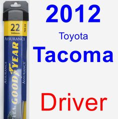 Driver Wiper Blade for 2012 Toyota Tacoma - Assurance
