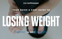 Your Quick & Easy Guide to Losing Weight in 2017