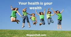 You health is your wealth - Nutrition Slogan