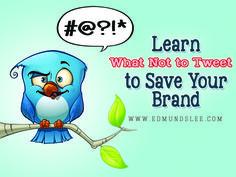 Learn What Not to Tweet to Save Your Brand - Edmund Lee | Social Media Strategist | Social Media Coaching | Social Media Training | EdmundSLee.com
