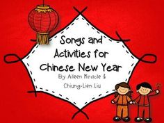 Songs and Activities for Chinese New Year--great way to celebrate the Chinese New Year and/or use throughout the year to learn about Chinese culture!