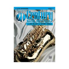 Alfred Belwin 21st Century Band Method Level 1 E-Flat Alto Saxophone B