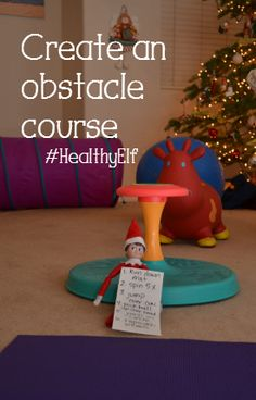 Looking for a fun idea for your Elf on the Shelf? Kids love an indoor obstacle course - line up some objects and write up the steps or just provide the objects and leave a note to create an obstacle course. Find more adventures of #HealthyElf. #elfonashelf