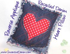 A Recycled Jeans Free Tutorial- Reverse Applique and hearts!  www.inventivedenim.com