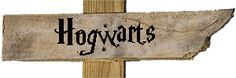 Hogwarts sign | Harry Potter | Neverwhere Signs